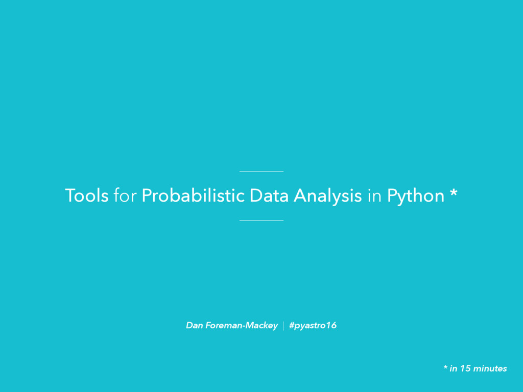 Tools for Probabilistic Data Analysis in Python...