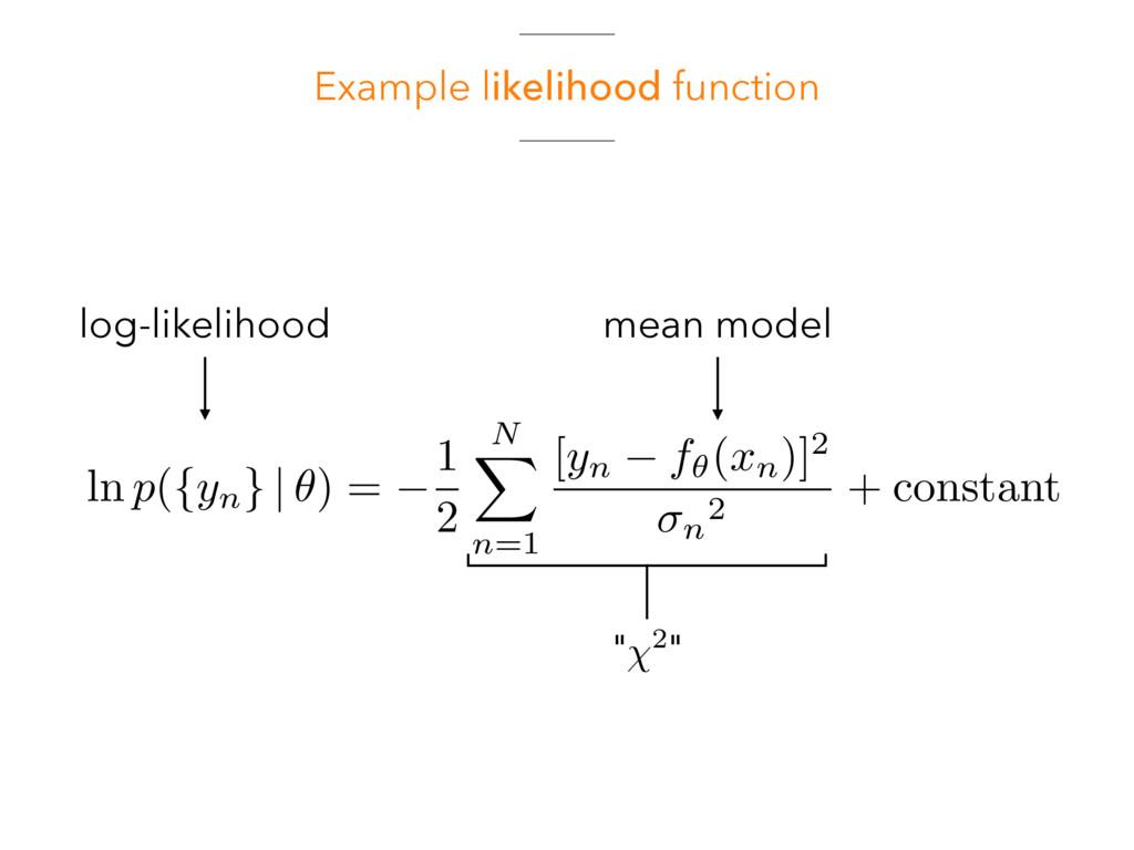 "Example likelihood function "" "" 2 ln p( { yn } ..."