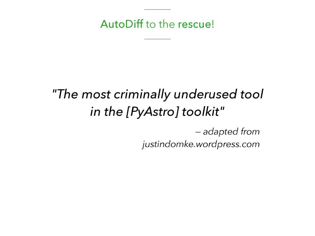 """AutoDiff to the rescue! """"The most criminally un..."""