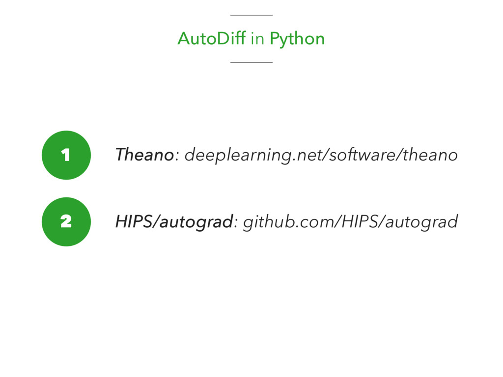 AutoDiff in Python 1 2 Theano: deeplearning.net...
