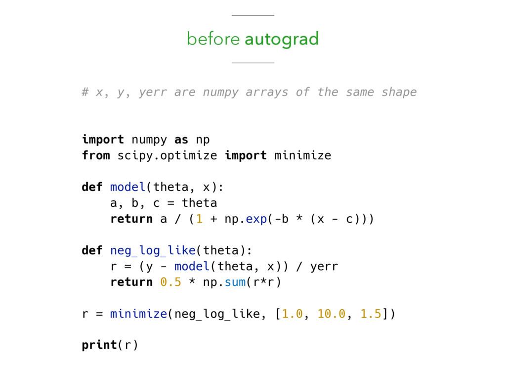 before autograd # x, y, yerr are numpy arrays o...