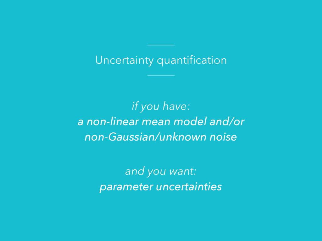 Uncertainty quantification if you have: a non-li...