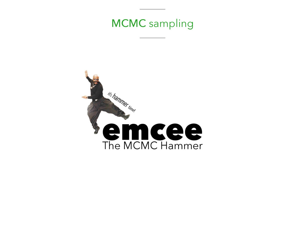 MCMC sampling it's hammer time! emcee The MCMC ...