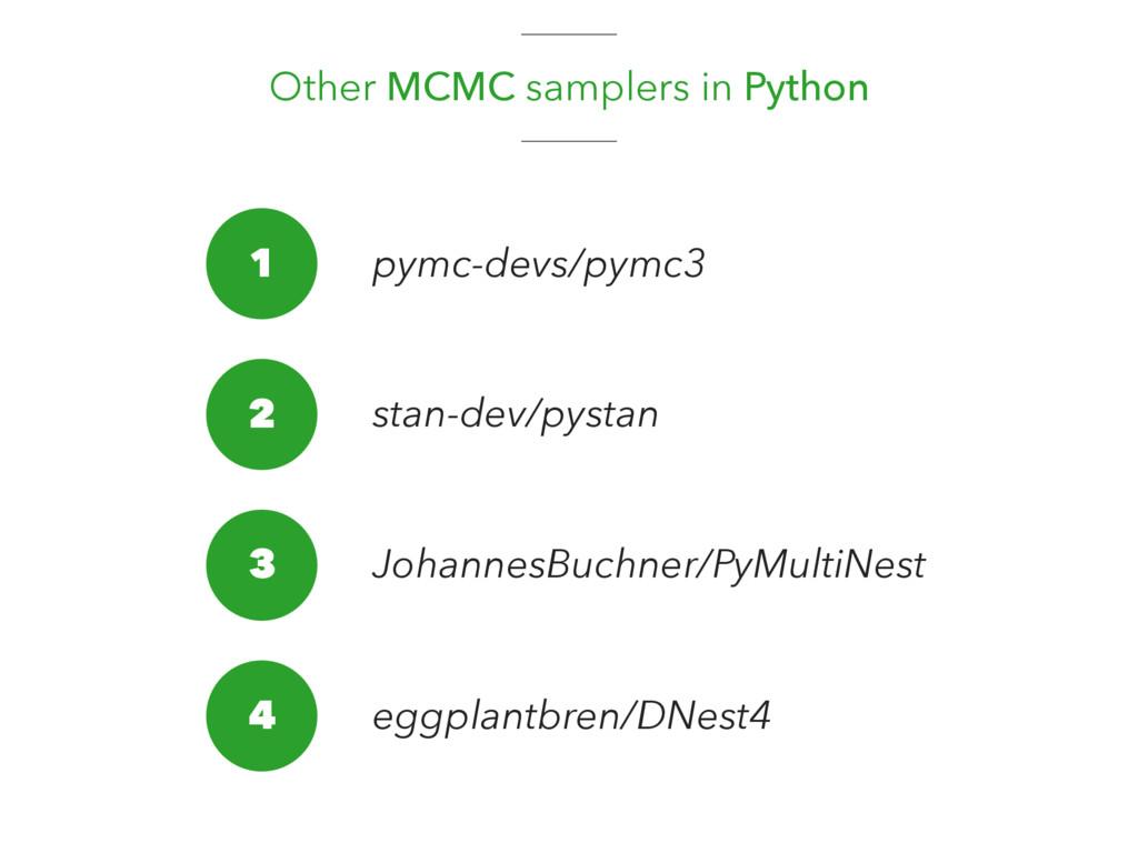 Other MCMC samplers in Python 1 2 pymc-devs/pym...