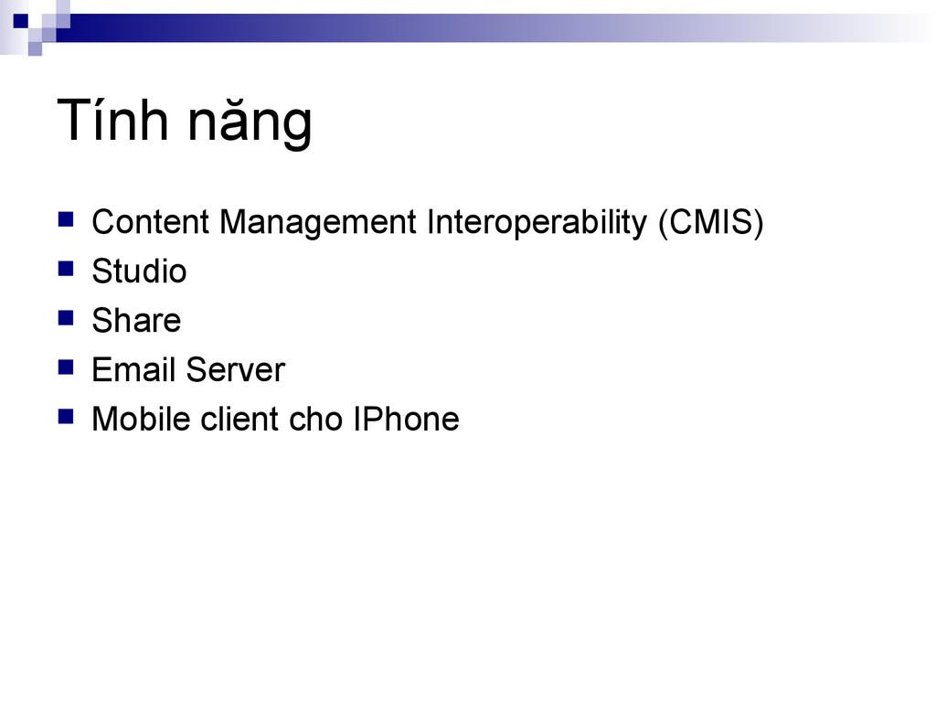 Tính năng  Content Management Interoperability...