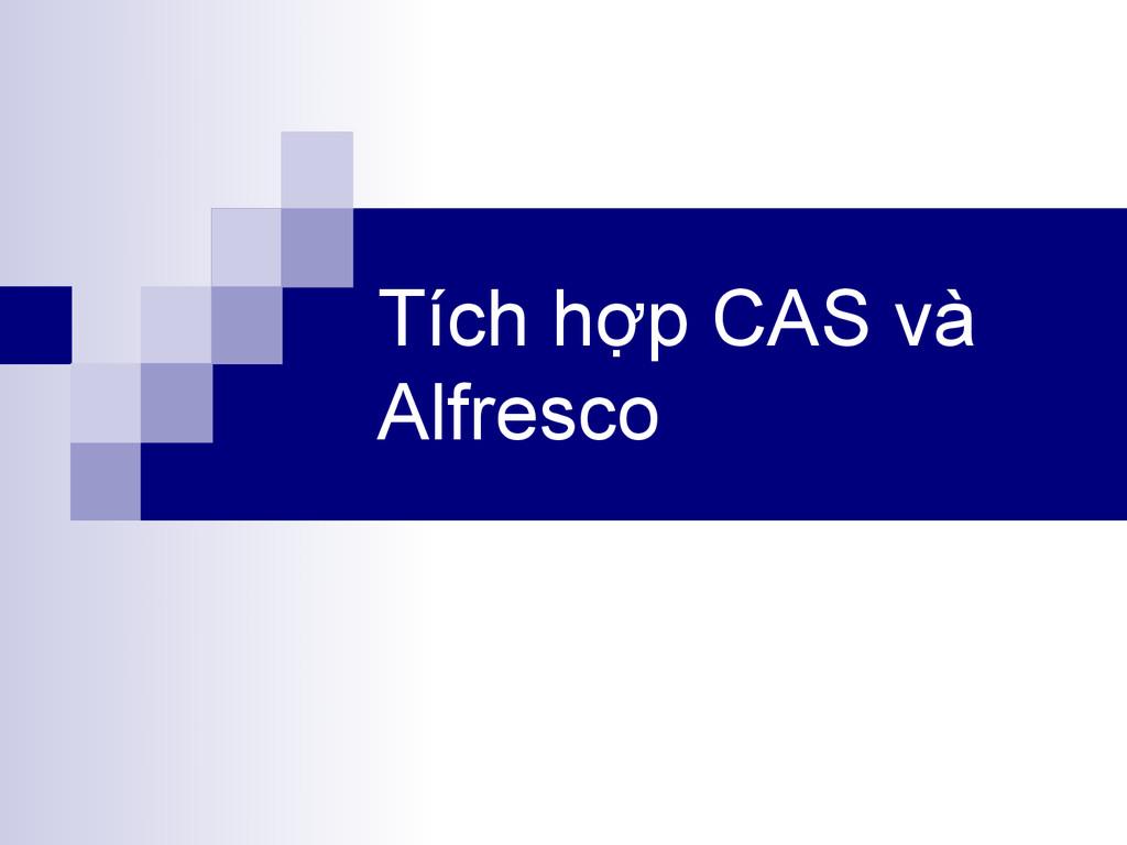 Tích hợp CAS và Alfresco