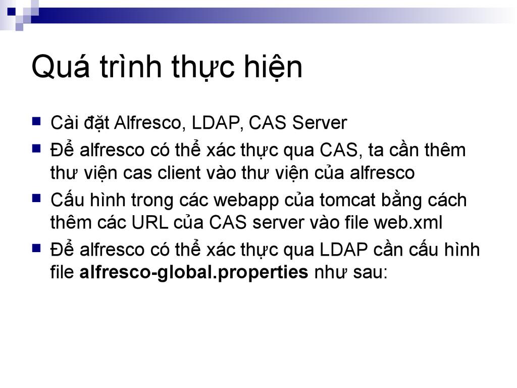 Quá trình thực hiện  Cài đặt Alfresco, LDAP, C...
