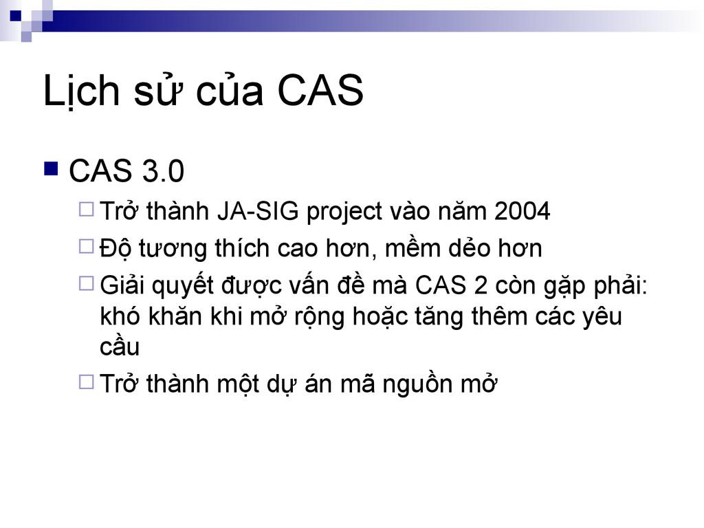 Lịch sử của CAS  CAS 3.0  Trở thành JA-SIG pr...