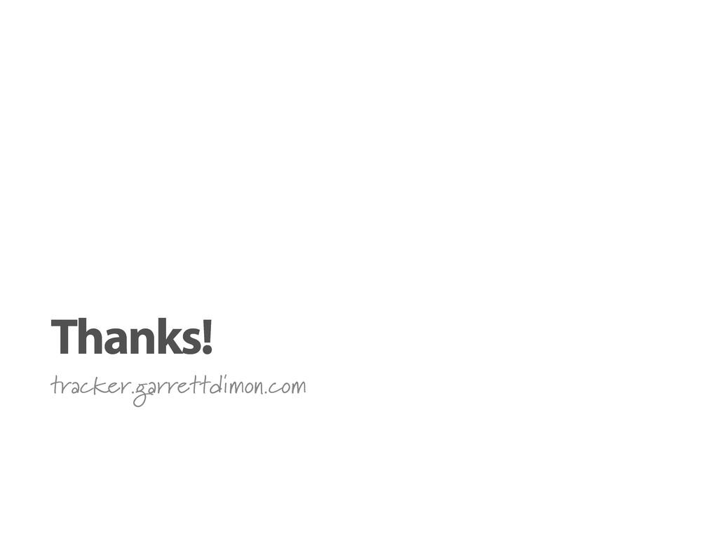 Thanks! tracker.garrettdimon.com