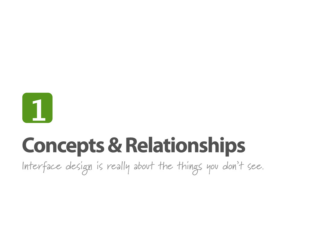 Concepts & Relationships Interface design is re...