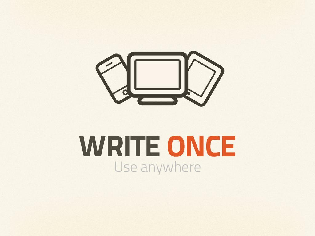 WRITE ONCE Use anywhere