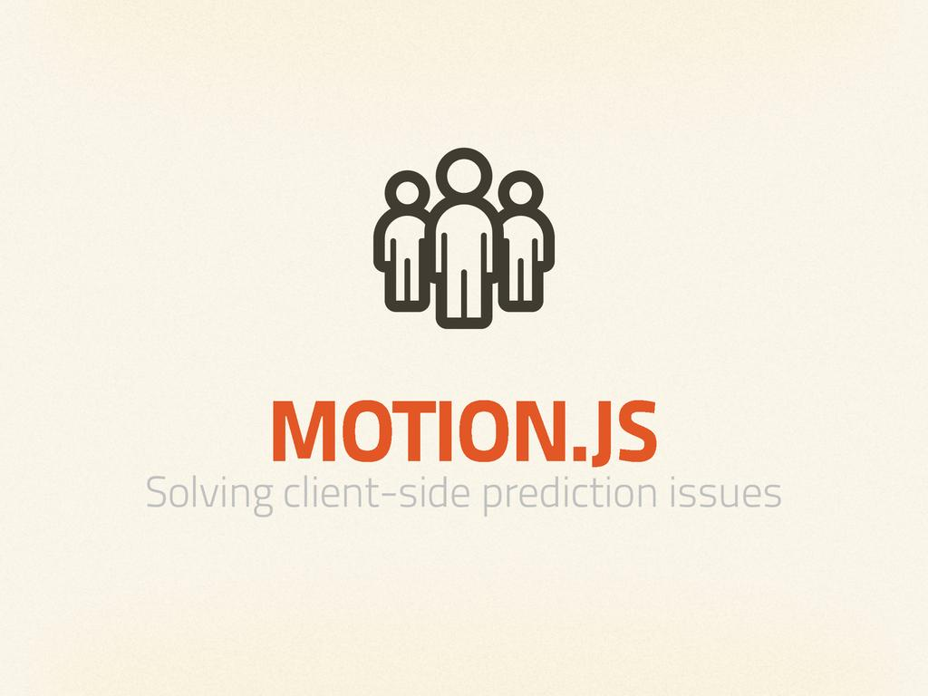 MOTION.JS Solving client-side prediction issues