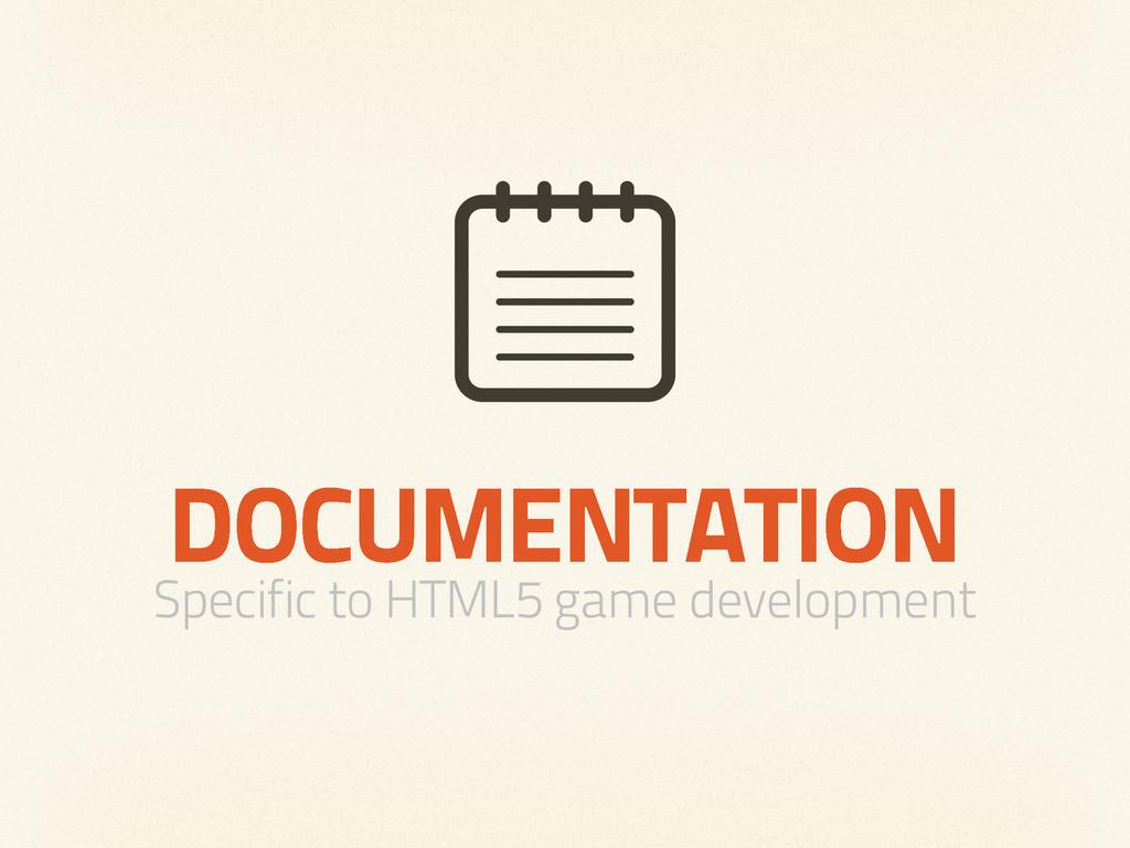 DOCUMENTATION Specific to HTML5 game development