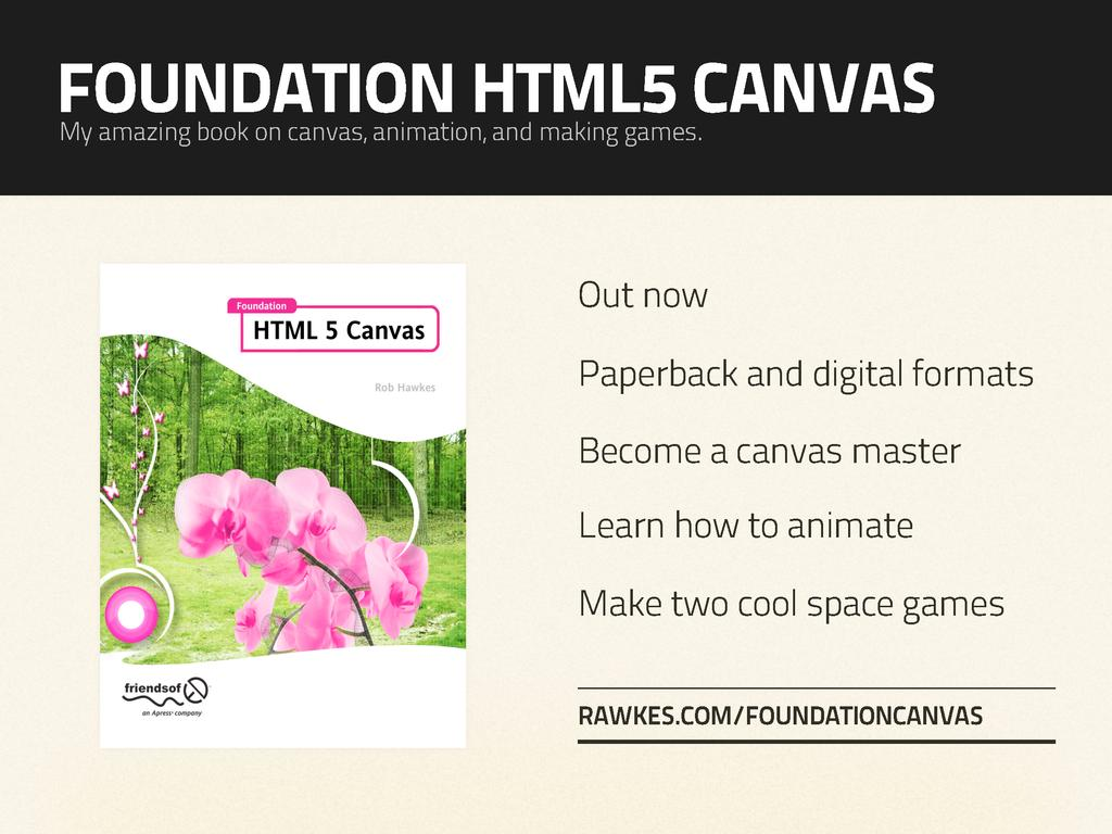 Become a canvas master FOUNDATION HTML5 CANVAS ...