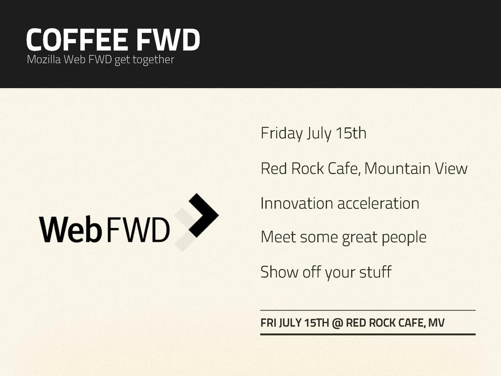 COFFEE FWD Mozilla Web FWD get together Innovat...