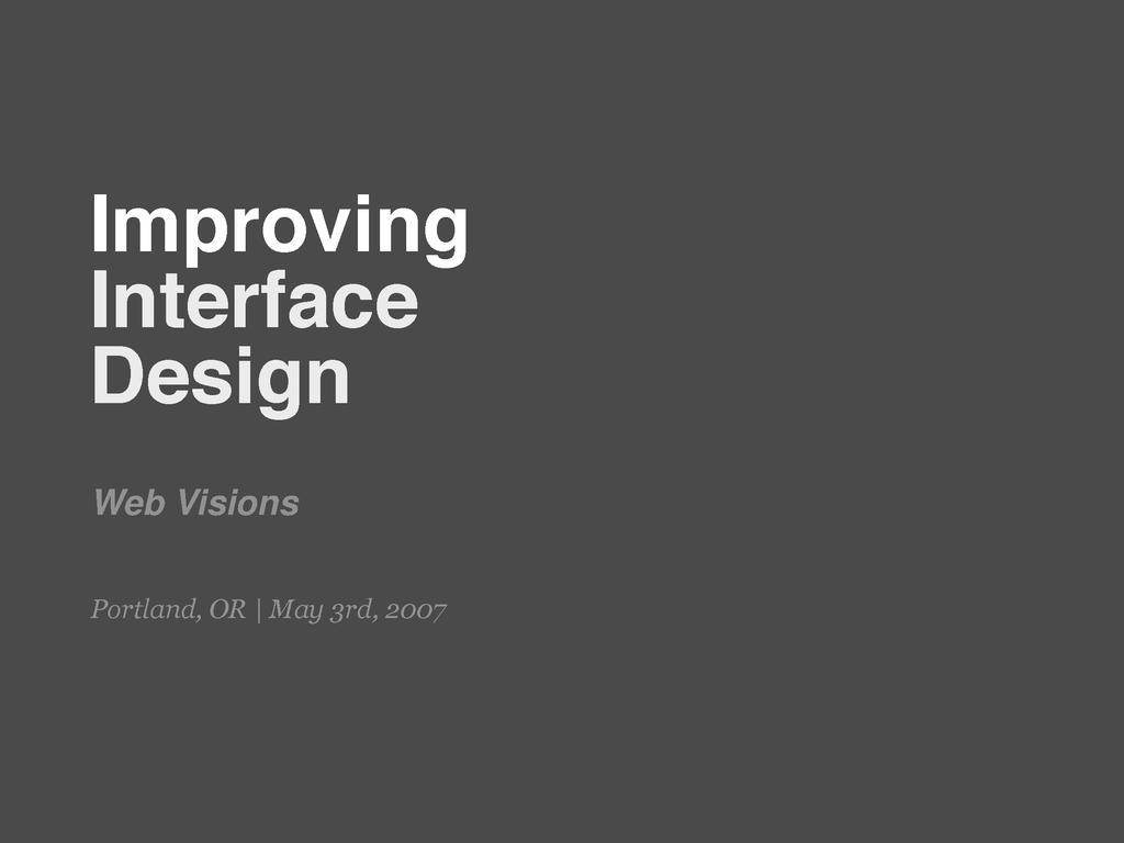 Improving Interface Design Web Visions Portland...
