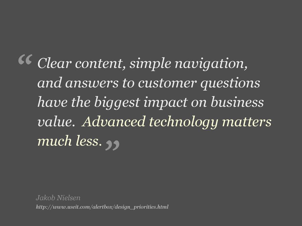 Jakob Nielsen Clear content, simple navigation,...