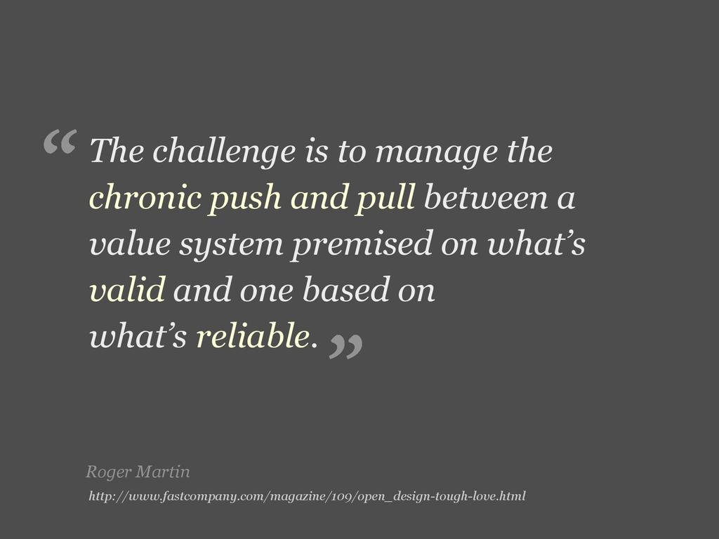 Roger Martin The challenge is to manage the chr...