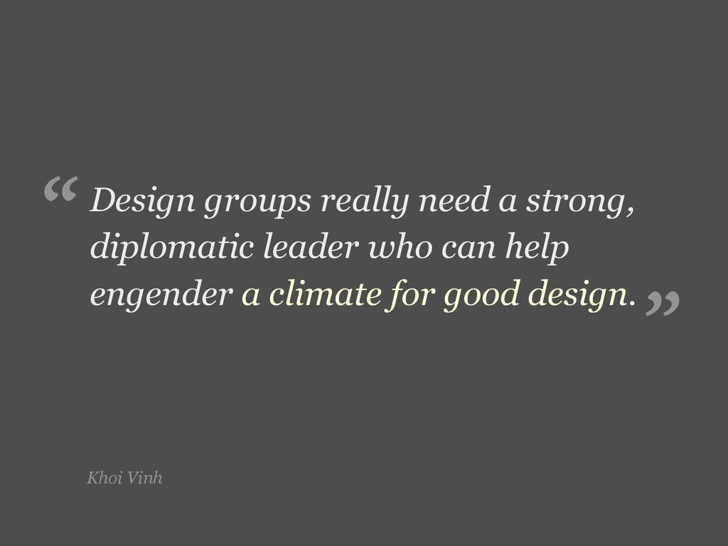 Khoi Vinh Design groups really need a strong, d...
