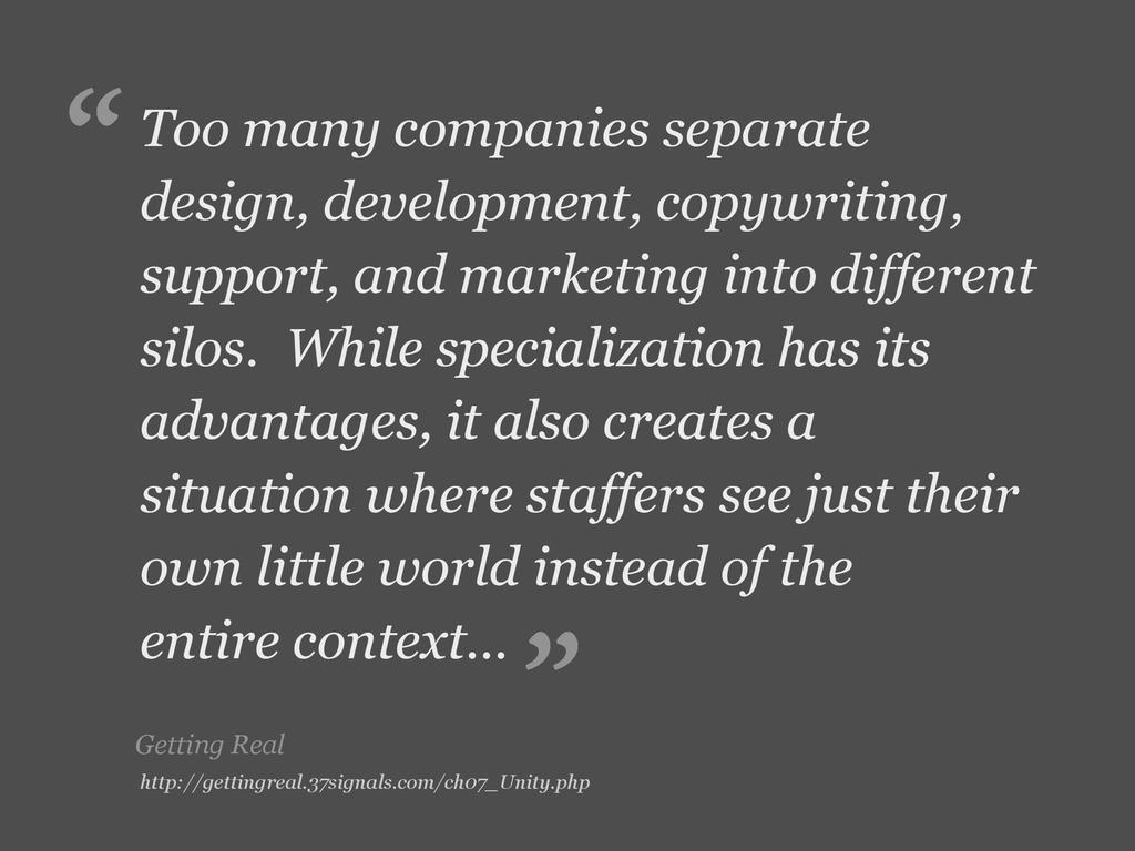 Getting Real Too many companies separate design...