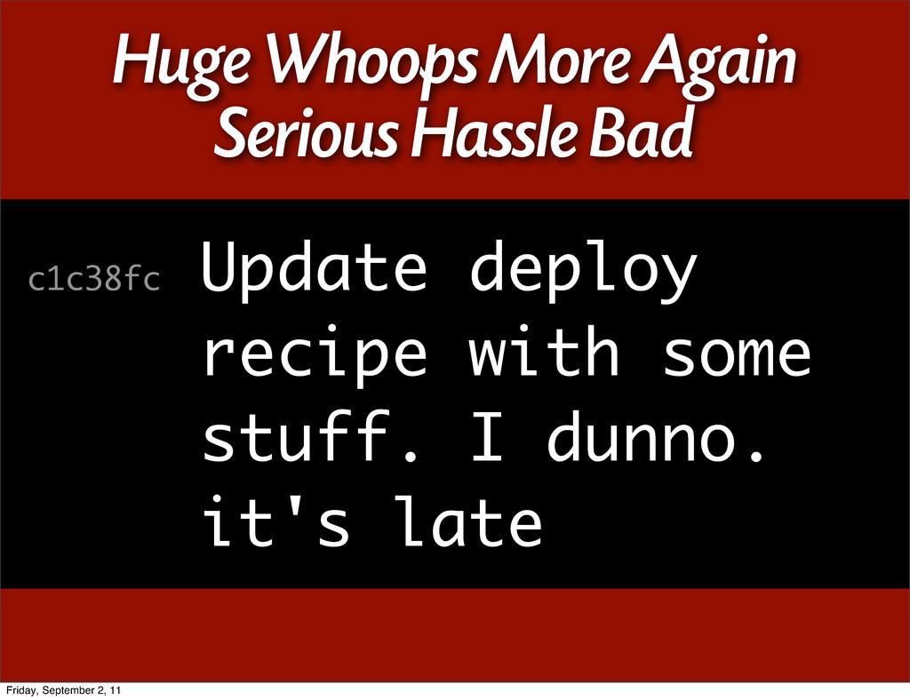 Huge Whoops More Again Serious Hassle Bad c1c38...