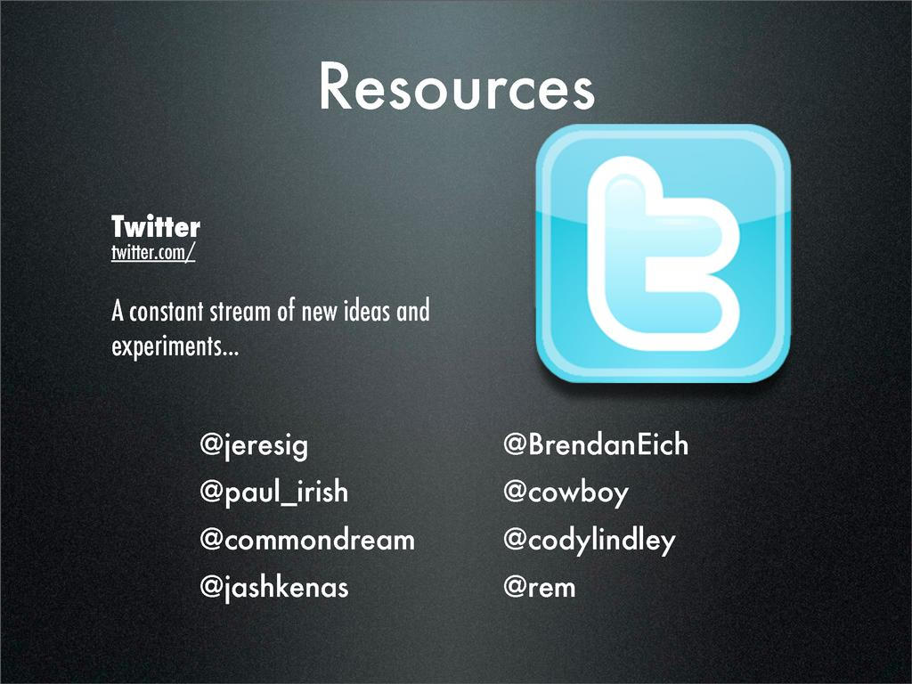 Resources Twitter twitter.com/ A constant strea...