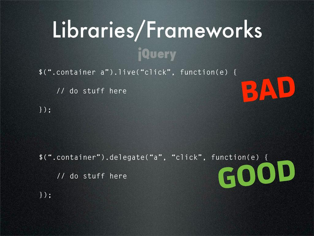 "Libraries/Frameworks $("".container a"").live(""cl..."