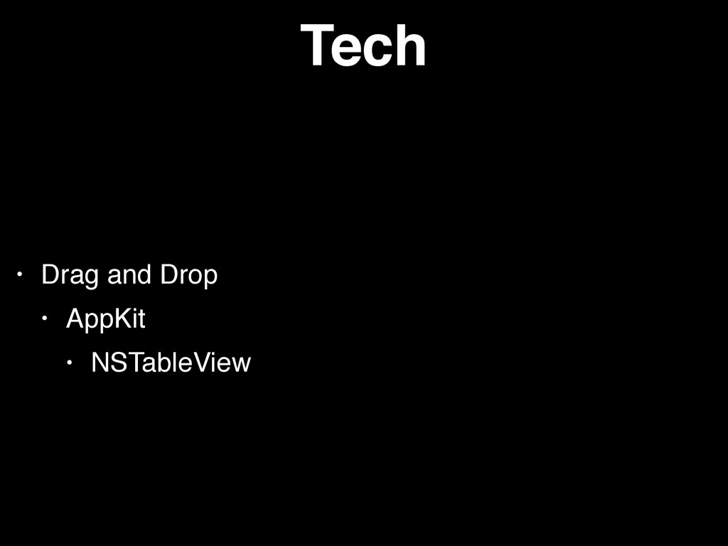Tech • Drag and Drop • AppKit • NSTableView