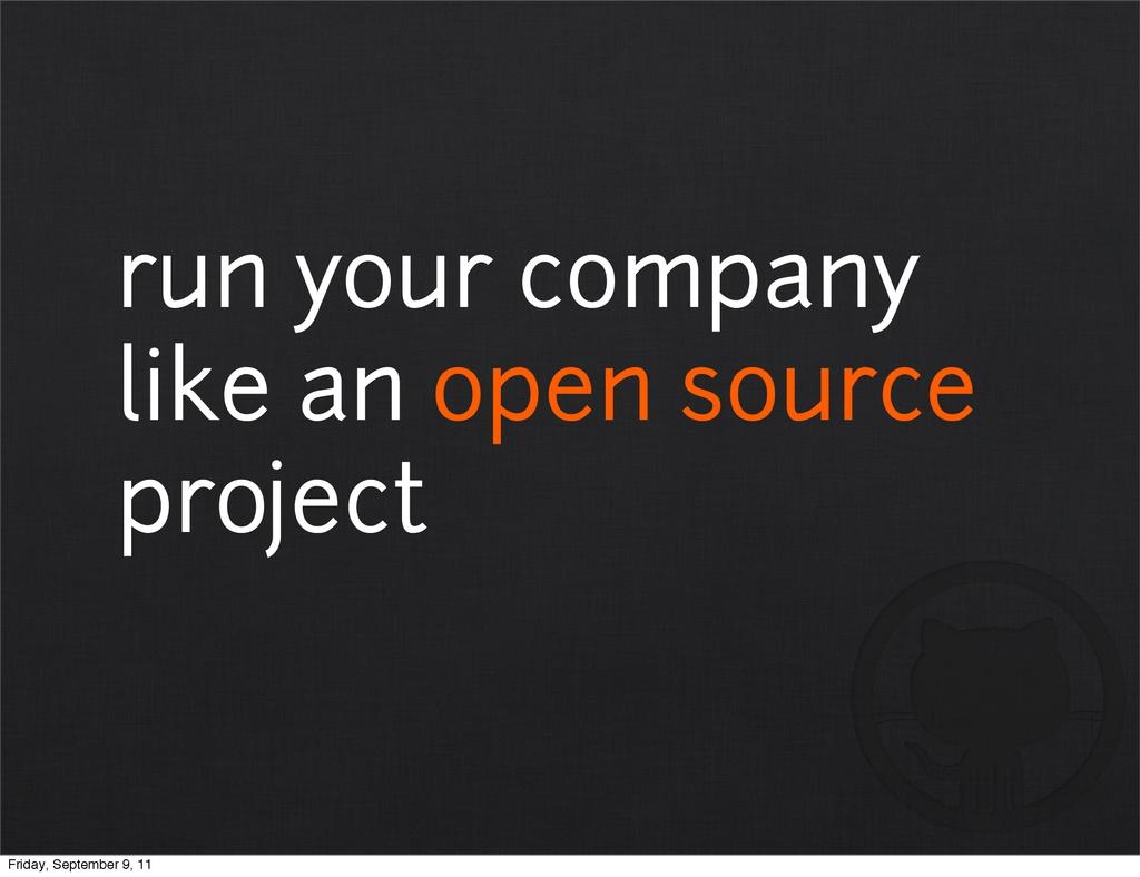 run your company like an open source project Fr...