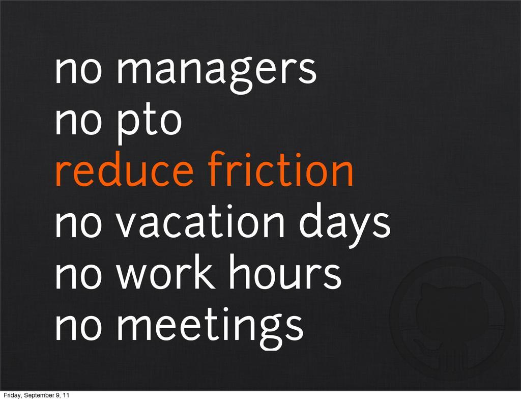 no managers no pto reduce friction no vacation ...