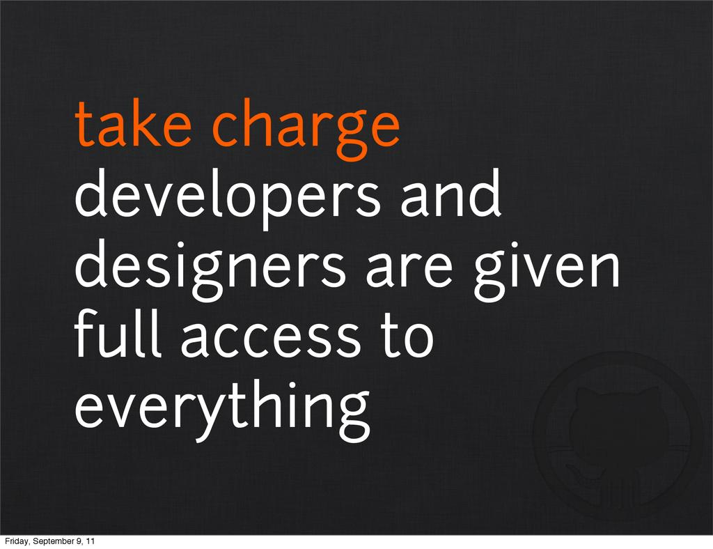 take charge developers and designers are given ...