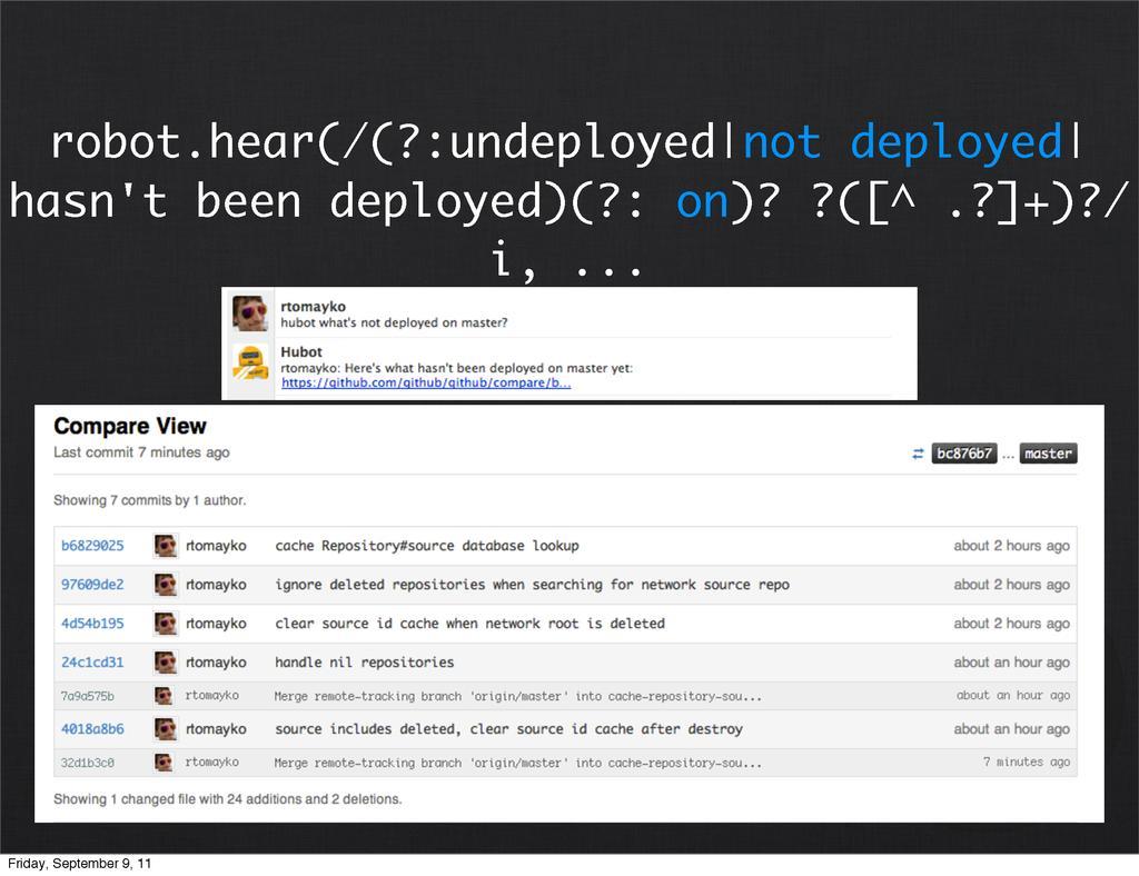 robot.hear(/(?:undeployed|not deployed| hasn't ...