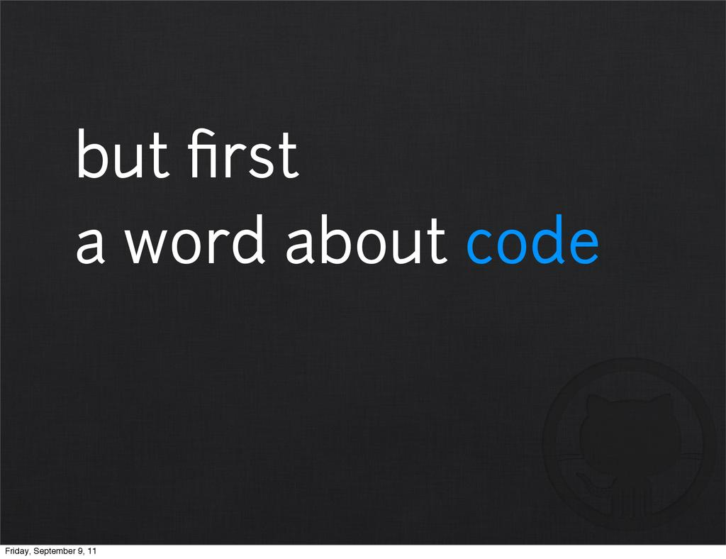 but first a word about code Friday, September 9,...