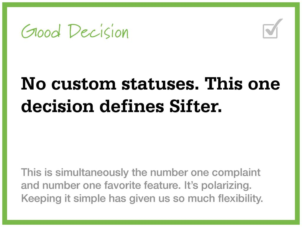 Good Decision No custom statuses. This one deci...