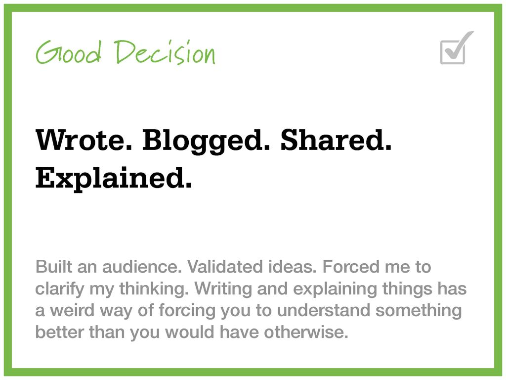Good Decision Wrote. Blogged. Shared. Explained...