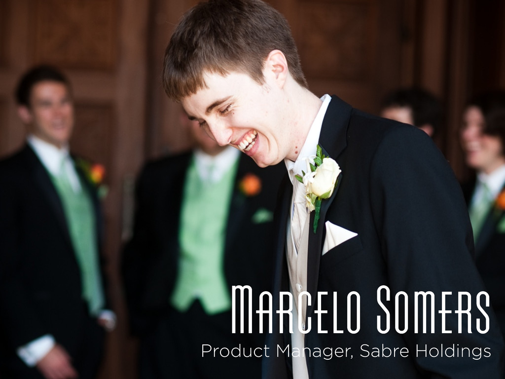 Marcelo Somers Product Manager, Sabre Holdings