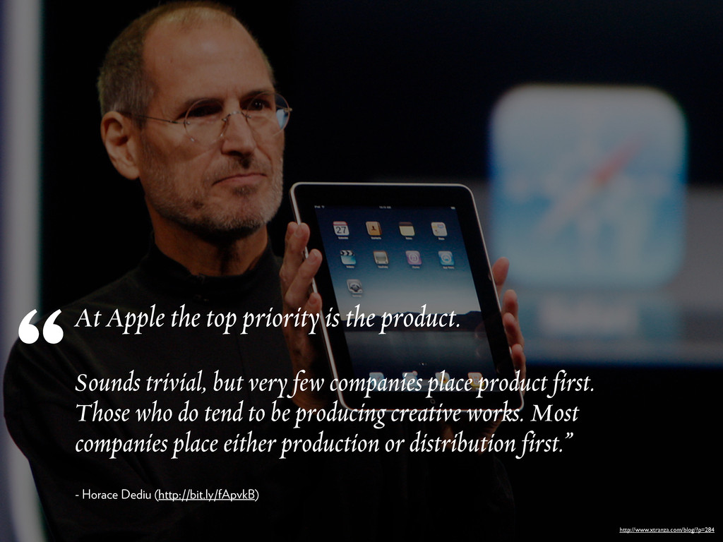 At Apple the top priority is the product. Sound...