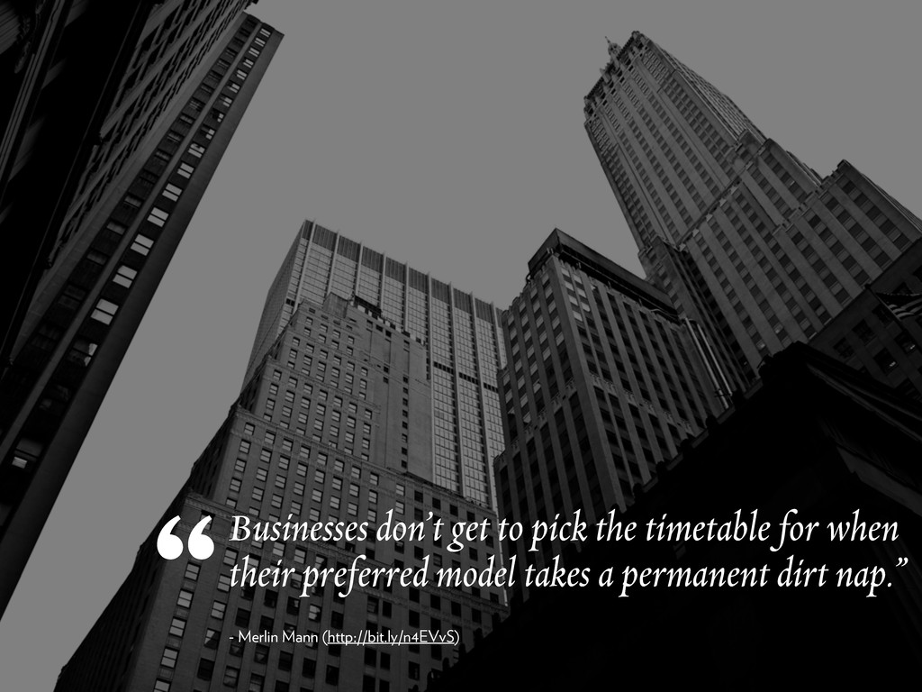 Businesses don't get to pick the timetable for ...
