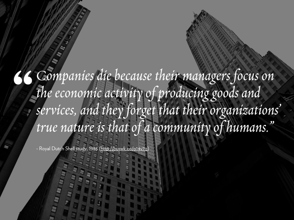 Companies die because their managers focus on t...