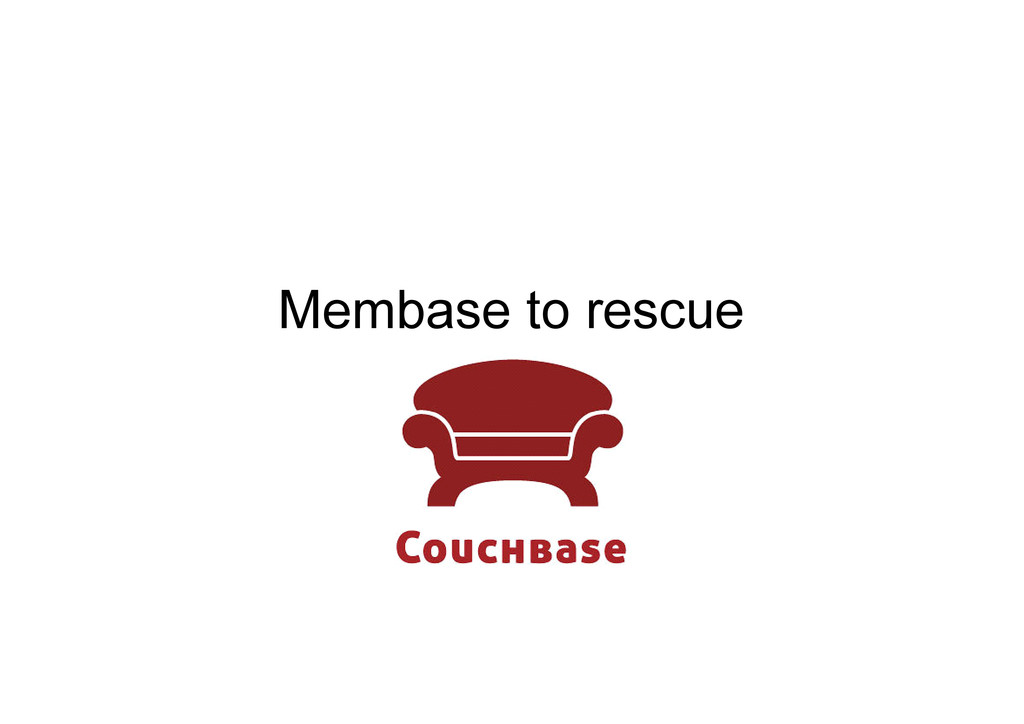 Membase to rescue