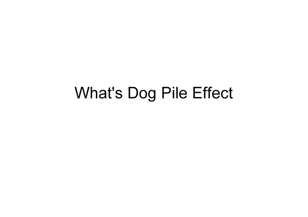 What's Dog Pile Effect