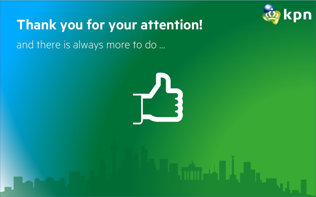Thank you for your attention! and there is alwa...