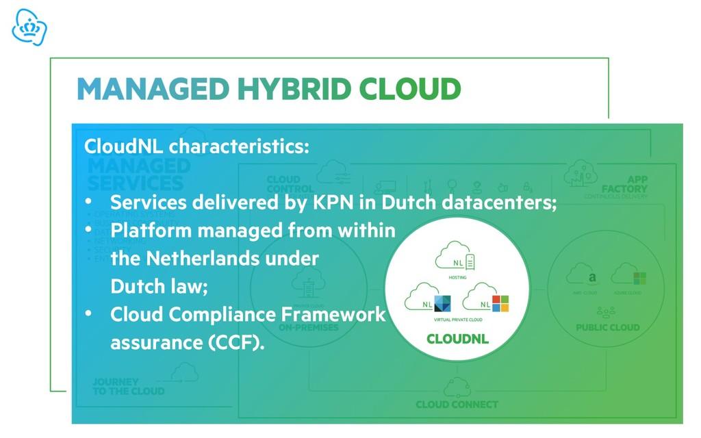 CloudNL characteristics: • Services delivered b...