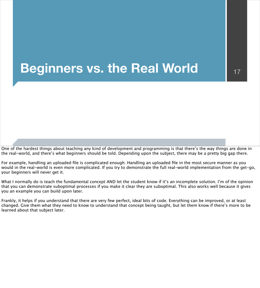 Beginners vs. the Real World 17 One of the hard...