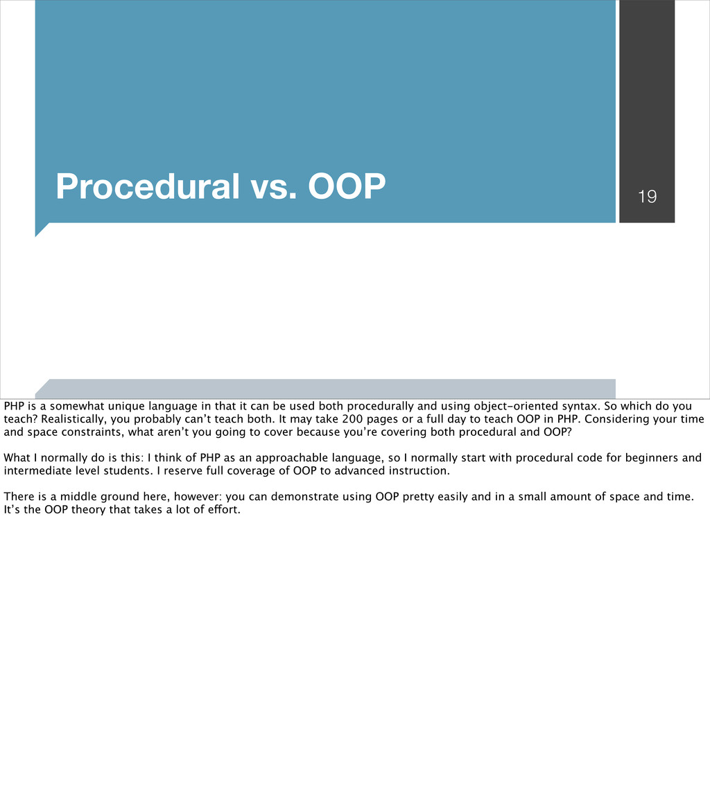 Procedural vs. OOP 19 PHP is a somewhat unique ...