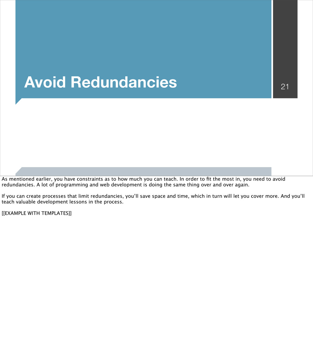 Avoid Redundancies 21 As mentioned earlier, you...