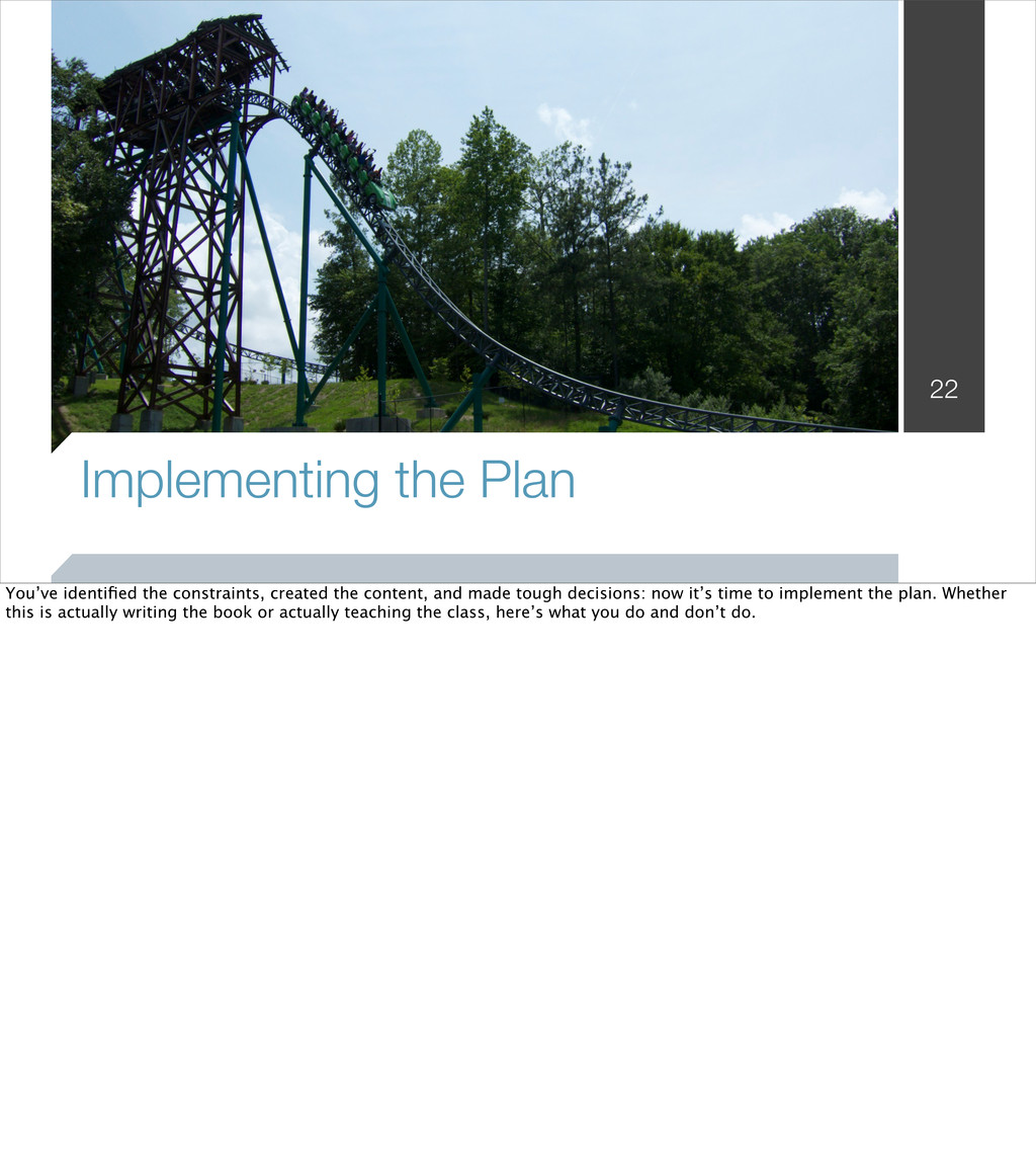 Implementing the Plan 22 You've identified the c...