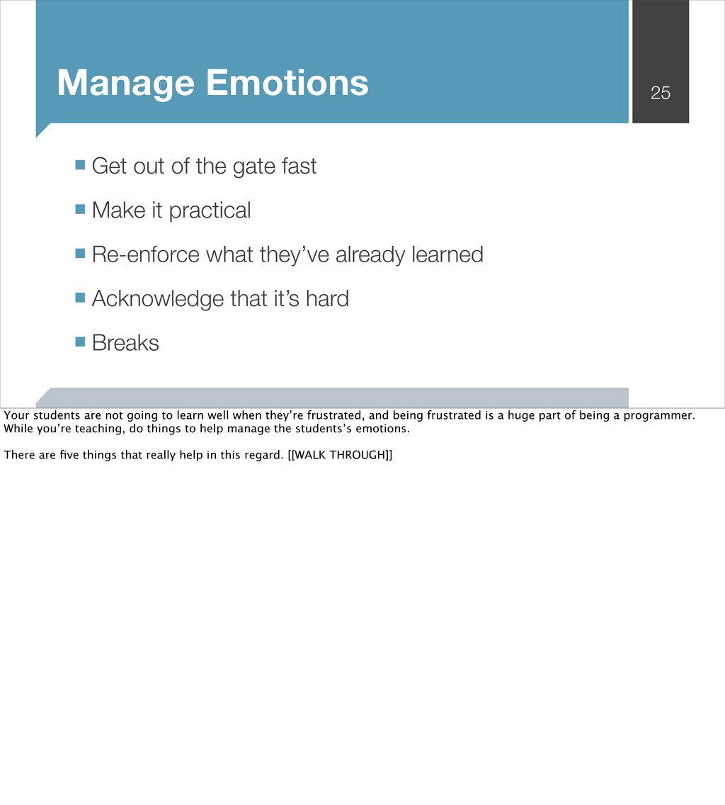 Manage Emotions 25 ■ Get out of the gate fast ■...
