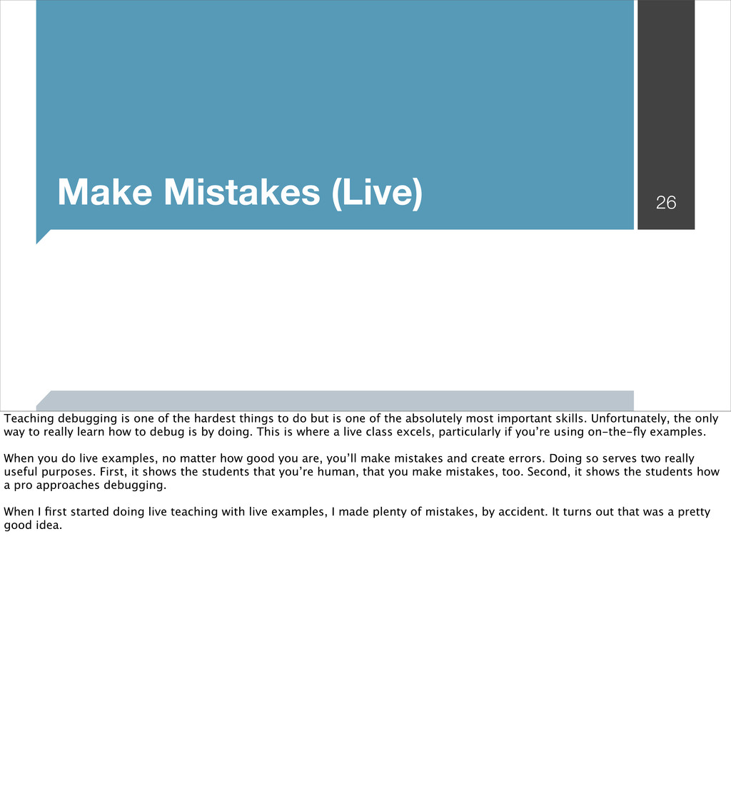 Make Mistakes (Live) 26 Teaching debugging is o...