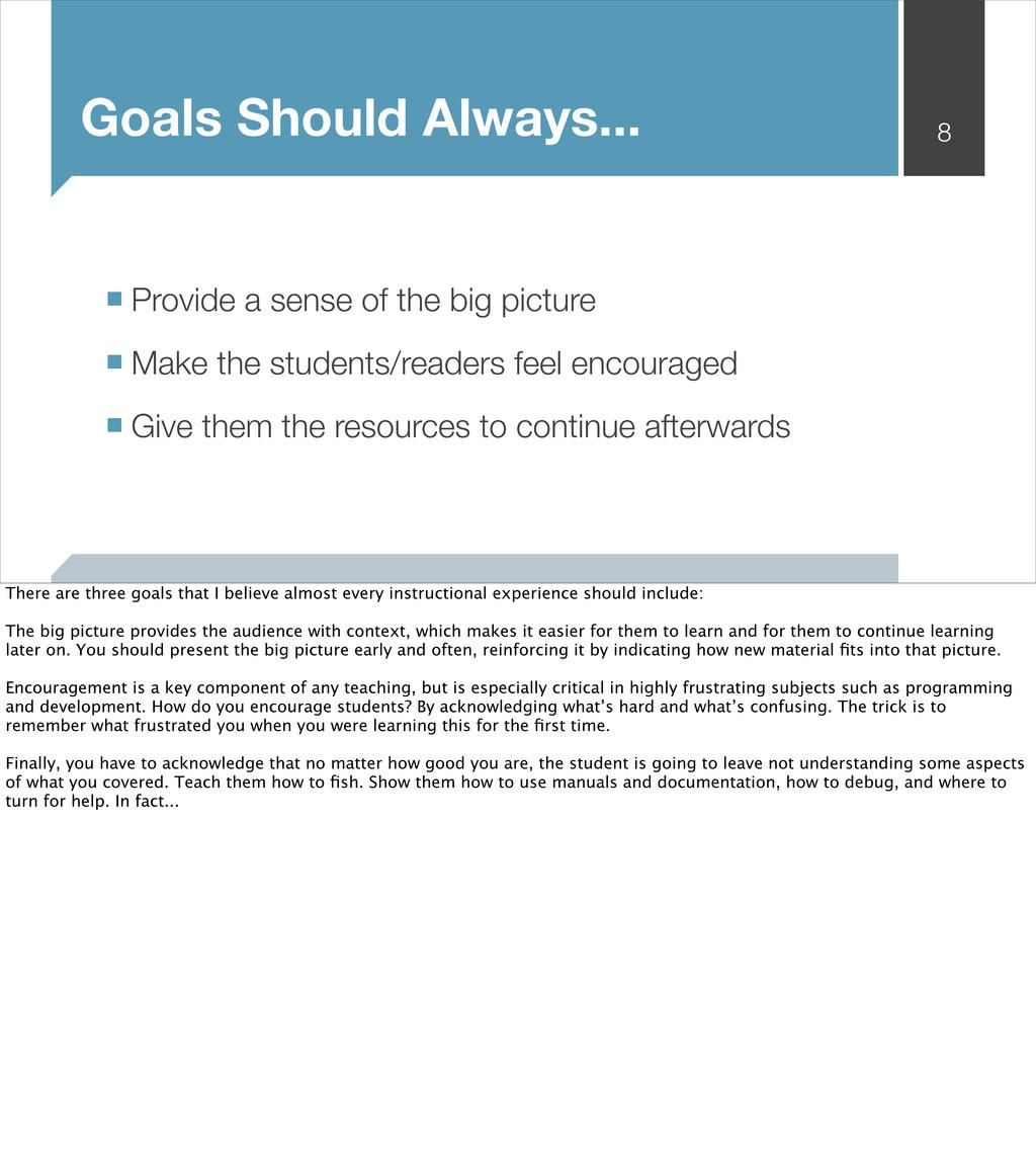 Goals Should Always... 8 ■ Provide a sense of t...